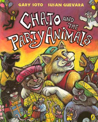 Chato and the Party Animals By Soto, Gary/ Guevara, Susan (ILT)